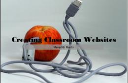 Wednesday Workshop: Creating Classroom Websites