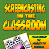 Wednesday Workshop – Screencasting in the Classroom