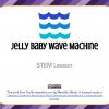STEM Jelly Baby Wave Machine